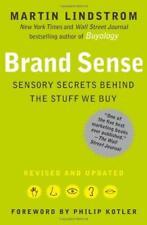 Brand Sense : Sensory Secrets Behind the Stuff We Buy Martin Lindstrom