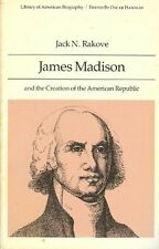 James Madison and the Creation of the American Republic (Library of American Bio