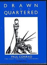 PAUL CONRAD Drawn and Quartered Best Political Cartoons HB/DJ 1985