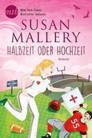Halbzeit oder Hochzeit? von Susan Mallery (2016, Taschenbuch)