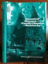Haunted Houses and Family Ghosts of Kentucky, by William Lynwood Montell