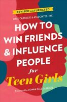 How to Win Friends and Influence People for Teen Girls, Paperback by Carnegie...