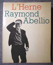 CAHIER DE L'HERNE RAYMOND ABELLIO SOUS LA DIRECTION DE J.P.LOMBARD TEXTES INÉDIT