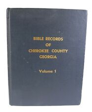Bible Records of Cherokee County Georgia - Volume 1 - 1986