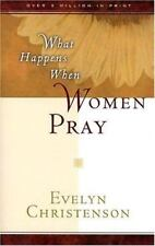 Evelyn Christenson: What Happens When Women Pray by Evelyn Christenso