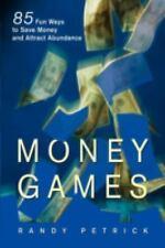 MONEY GAMES: 85 Fun Ways To Save Money And Attract Abundance