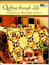 QUILTING THROUGH LIFE--PROJECTS FOR THE MIND, BODY AND SOUL-JULIA TETERS-ZEIGLER