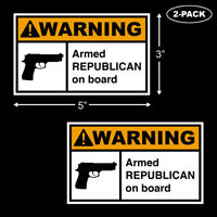 WARNING Armed Republican On Board Trump Bumper Sticker Vinyl Funny Decal 2-PACK