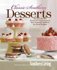 Classic Southern Desserts: All-Time Favorite Recipes for Cakes, Cookies, Pies,