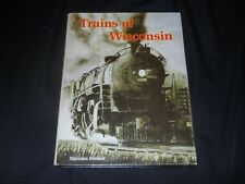 Trains of Wisconsin by Malcolm Rosholt  Signed!!