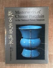 Masterworks of Chinese Porcelain in the National Palace Museum 1970