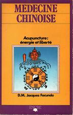 D.M. Jacques Facundo: Médecine Chinoise - Acupuncture énergie et liberté (1985)