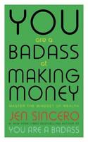 You Are a Badass at Making Money: Master the Min, Sincero, Jen, New