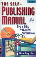 The Self-Publishing Manual: How to Write, Print an