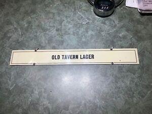 OLD TAVERN LAGER CELLULOID ON DRAFT BEER HANGER