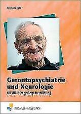 Gerontopsychiatrie und Neurologie für die Altenpflegeausbildung von Ursula Kocs und Maria Bellinger (2002, Taschenbuch)