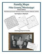 NEW Family Maps of Pike County, Mississippi by Gregory A Boyd J.D.