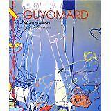 Chalumeau Jean-Luc - Gérard Guyomard : 40 ans de peinture - 2007 - Broché