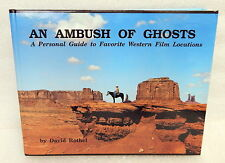 An Ambush Of Ghosts A Personal Guide To Favorite Western Film Locations HB Book