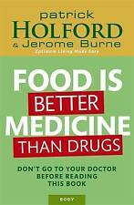 Food is Better Medicine Than Drugs: Your Prescription for Drug-Free-ExLibrary
