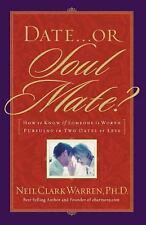 Date...or Soul Mate? How To Know If Someone Is Worth Pursuing In Two Dates Or Le