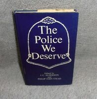 The Police We Deserve by Philip John Stead and J. C. Alderson (1973, Book)