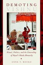 Demoting Vishnu : Ritual, Politics, and the Unraveling of Nepal's Hindu...