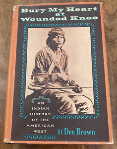 Bury My Heart at Wounded Knee - HB - Dee Brown - 1971