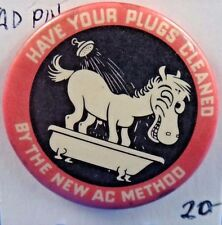 """Have Your Plugs Cleaned By New AC Method Advertising Pin Pinback Button 1 3/4"""""""