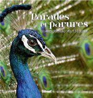 Parades et parures : quand l'oiseau veut séduire - Frédéric Jiguet - Biosphoto
