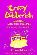 Crazy Gibberish and Other Story Hour Stretches : From a Storyteller's -ExLibrary