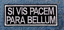 SI VIS PACEM PARA BELLUM  - IF YOU WANT PEACE  PREPARE FOR WAR Motorcycle Patch