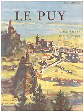 CHANAL André - LE PUY VILLE SAINTE ET VILLE D'ART - 1953