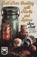 Salt-Free Cooking with Herbs and Spices by Roth, June
