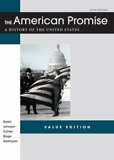 The American Promise Value Edition, Combined Version : A History of the United …