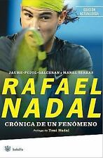 Rafael Nadal: Cronica de un fenomeno / Rafael Nadal: The Chronicle of a Prodigy