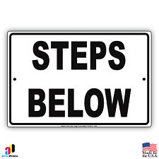Steps Below Stairs Aluminum Metal 8x12 Caution Sign