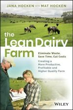 Lean Dairy Farm : Eliminate Waste, Save Time, Cut Costs - Creating a More Pro...