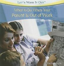 What to Do When Your Parent is Out of Work (Let's Work It Out)