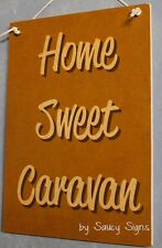 Home Sweet Caravan - RV Rustic Camping Camper 4WD Wooden Holiday Vacation Sign