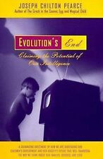 Evolution's End: Claiming the Potential of Our Intelligence by Joseph Chilton...