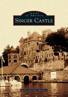 Singer Castle [Images of America] [NY] [Arcadia Publishing]