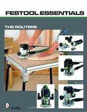 Festool Essentials: The Routers Of 1010 EQ, of 1400 EQ, of 2200 EB, & MFK 700 EQ