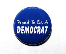 "PROUD TO BE A DEMOCRAT - Pinback Button Badge 1.5"" Politics Political Blue"