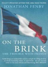 On The Brink: The Trouble With France,Jonathan Fenby