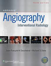 Abrams Angiography: Interventional Radiology by Michael Dake, Jeffrey...