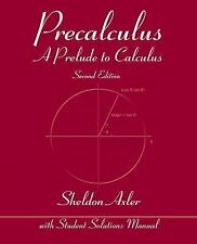 Precalculus: A Prelude to Calculus by Sheldon Axler Paperback Book (English)