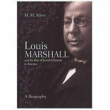 Louis Marshall and the Rise of Jewish Ethnicity in America: A Biography (Hardbac