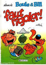 BOULE ET BILL - FAUT RIGOLER ¤ 1997 PUB CHAMOIS D'OR dargaud