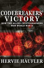Codebreakers' Victory : How the Allied Cryptographers Won World War II by...